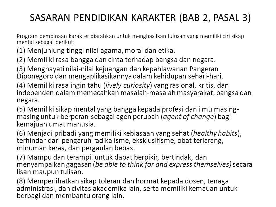 SASARAN PENDIDIKAN KARAKTER (BAB 2, PASAL 3) Program pembinaan karakter diarahkan untuk menghasilkan lulusan yang memiliki ciri sikap mental sebagai berikut: (1) Menjunjung tinggi nilai agama, moral dan etika.