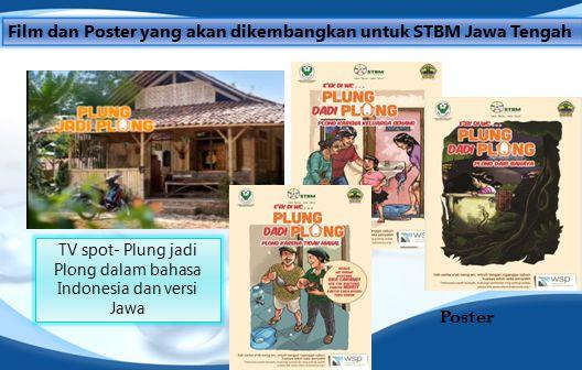 Film dan Poster yang akan dikembangkan untuk STBM Jawa Tengah TV spot- Plung jadi Plong dalam bahasa Indonesia dan versi Jawa Poster