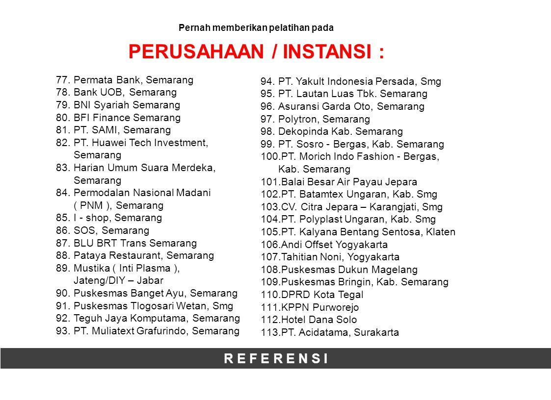 R E F E R E N S I 77.Permata Bank, Semarang 78.Bank UOB, Semarang 79.BNI Syariah Semarang 80.BFI Finance Semarang 81.PT.
