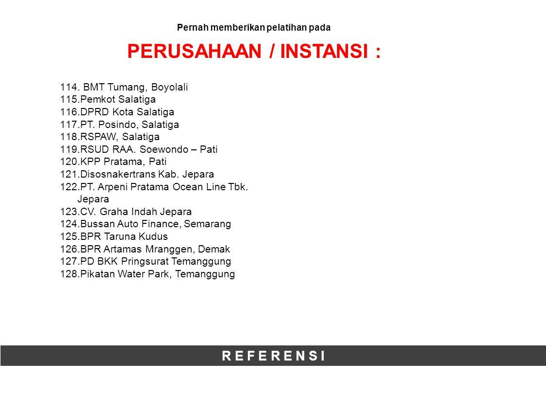 R E F E R E N S I 114.BMT Tumang, Boyolali 115.Pemkot Salatiga 116.DPRD Kota Salatiga 117.PT.