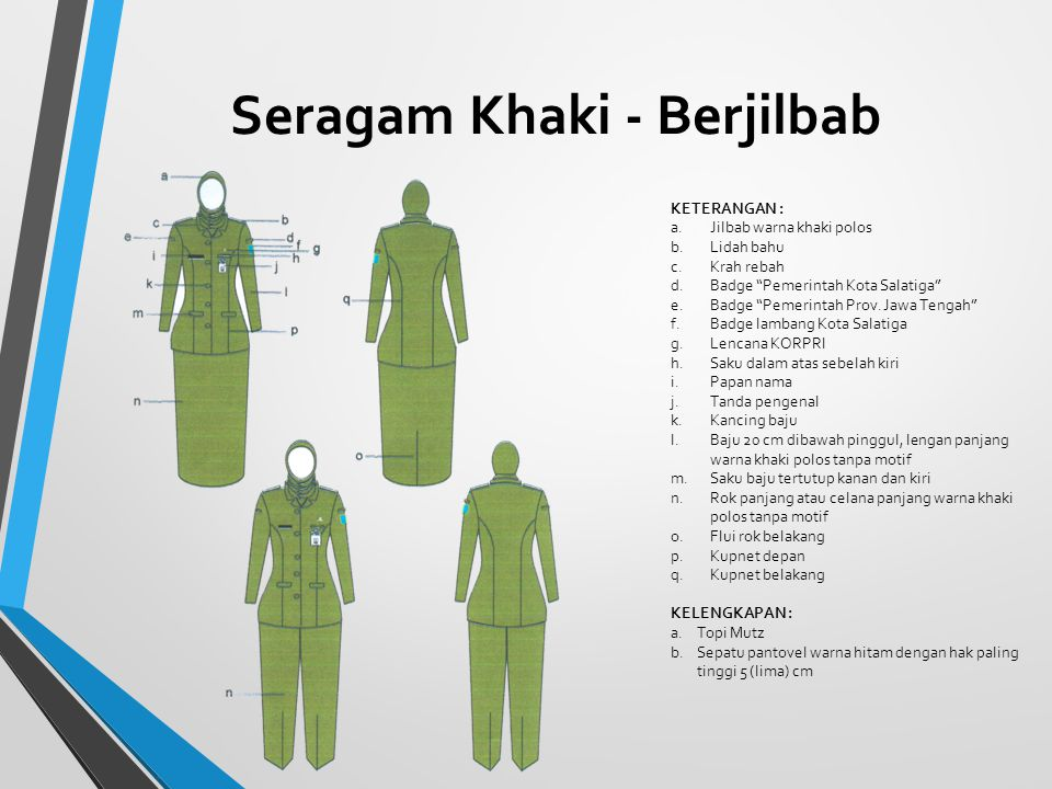 """Seragam Khaki - Berjilbab KETERANGAN : a.Jilbab warna khaki polos b.Lidah bahu c.Krah rebah d.Badge """"Pemerintah Kota Salatiga"""" e.Badge """"Pemerintah Pro"""