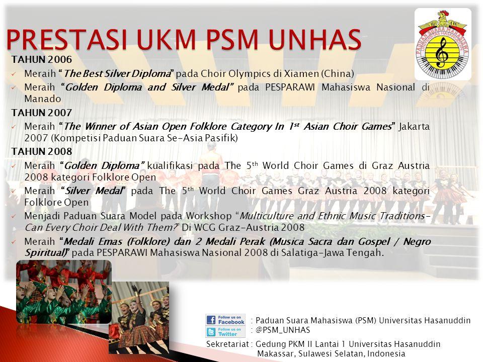 """TAHUN 2006 Meraih """"The Best Silver Diploma"""" pada Choir Olympics di Xiamen (China) Meraih """"Golden Diploma and Silver Medal"""" pada PESPARAWI Mahasiswa Na"""