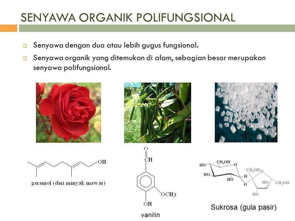 SENYAWA ORGANIK POLIFUNGSIONAL  Senyawa dengan dua atau lebih gugus fungsional.  Senyawa organik yang ditemukan di alam, sebagian besar merupakan se