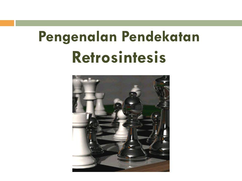Pengenalan Pendekatan Retrosintesis
