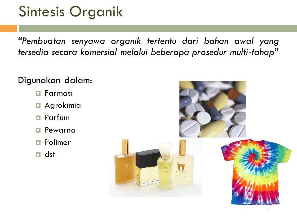 "Sintesis Organik ""Pembuatan senyawa organik tertentu dari bahan awal yang tersedia secara komersial melalui beberapa prosedur multi-tahap"" Digunakan d"