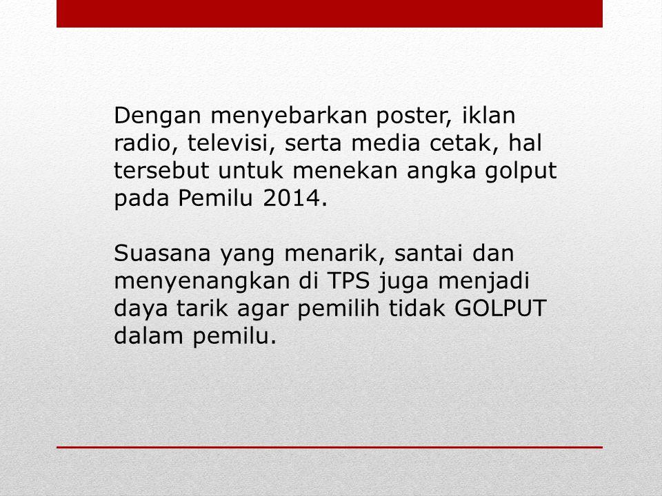 Beberapa hal yang direkomendasikan terkait dengan antisipasi pemilih GOLPUT dalam pemilu : Pendidikan Politik Sejak Dini menjadi alternative agar pemilih memiliki wawasan yang luas tentang PEMILU.