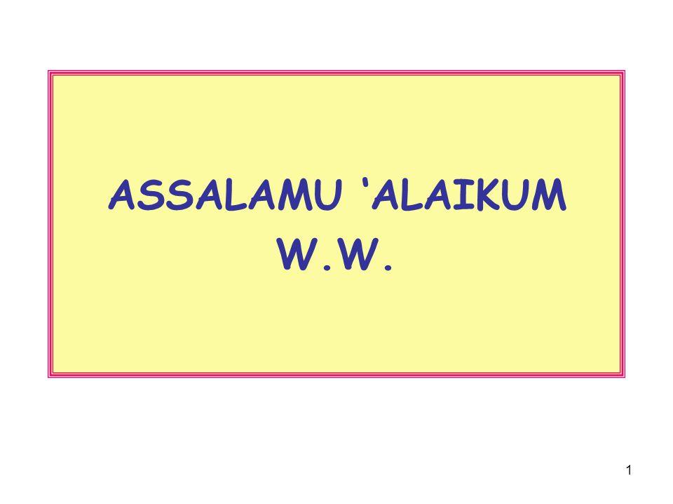 1 ASSALAMU 'ALAIKUM W.W.