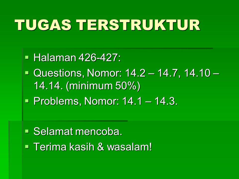 TUGAS TERSTRUKTUR  Halaman 426-427:  Questions, Nomor: 14.2 – 14.7, 14.10 – 14.14.