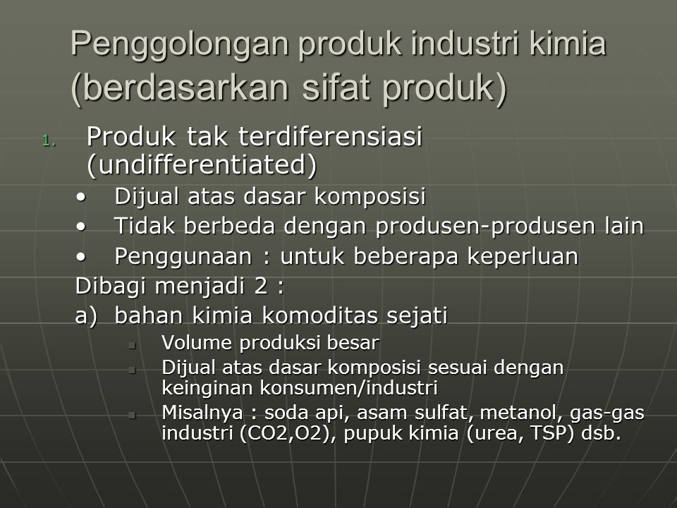 Penggolongan produk industri kimia (berdasarkan sifat produk) 1.