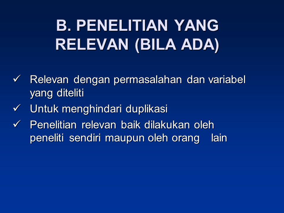 B. PENELITIAN YANG RELEVAN (BILA ADA) Relevan dengan permasalahan dan variabel yang diteliti Relevan dengan permasalahan dan variabel yang diteliti Un