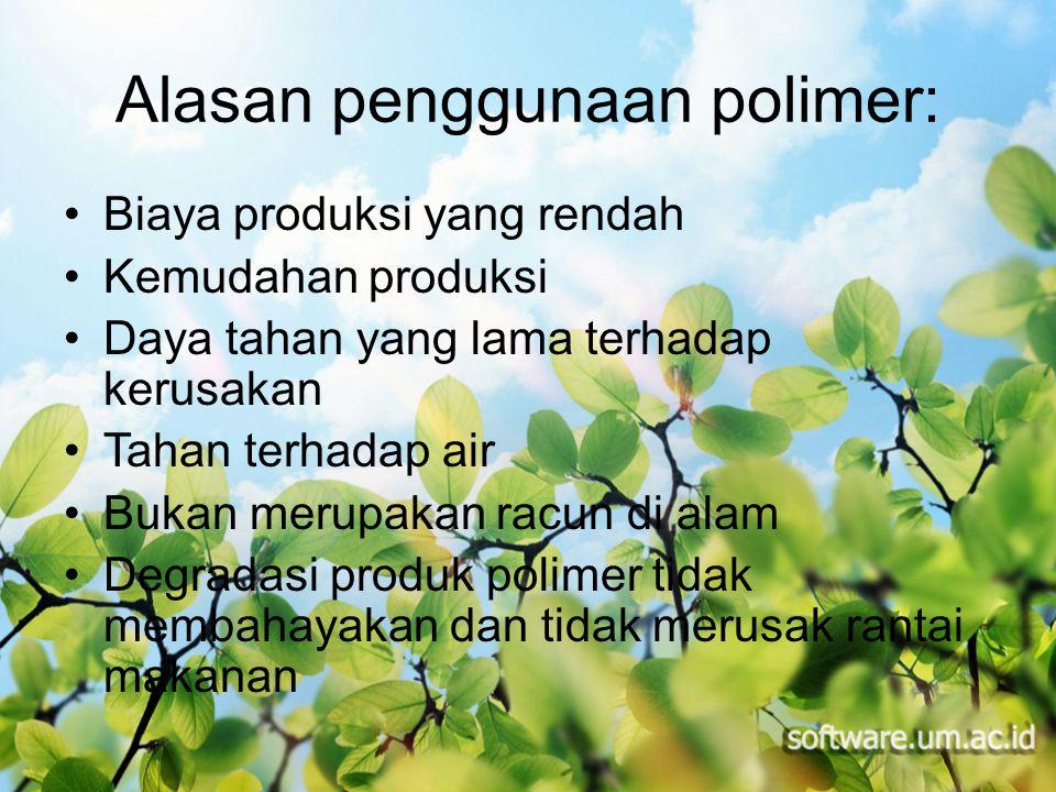 Alasan penggunaan polimer: Biaya produksi yang rendah Kemudahan produksi Daya tahan yang lama terhadap kerusakan Tahan terhadap air Bukan merupakan ra