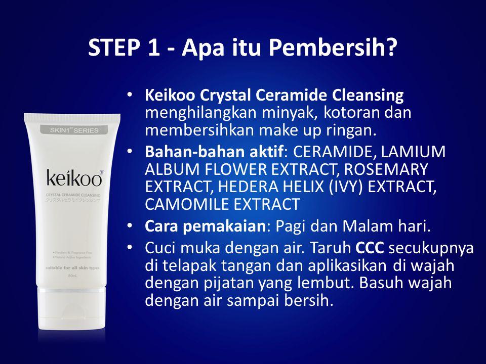 STEP 1 - Apa itu Pembersih? Keikoo Crystal Ceramide Cleansing menghilangkan minyak, kotoran dan membersihkan make up ringan. Bahan-bahan aktif: CERAMI