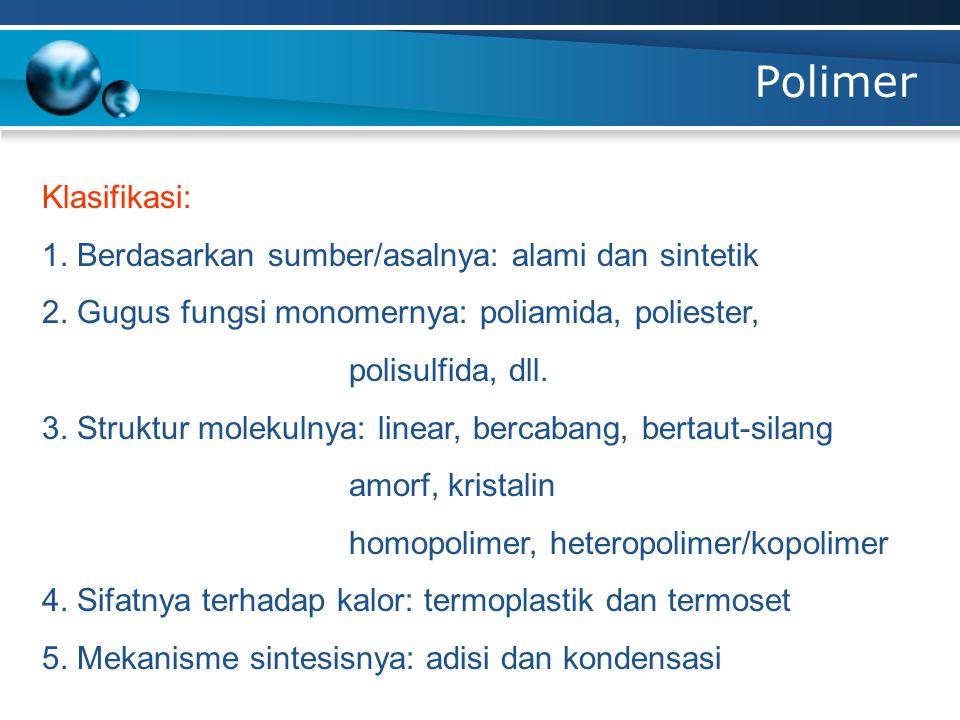 Polimer Homopolimer: polimer yang dibuat dari 1 jenis monomer.
