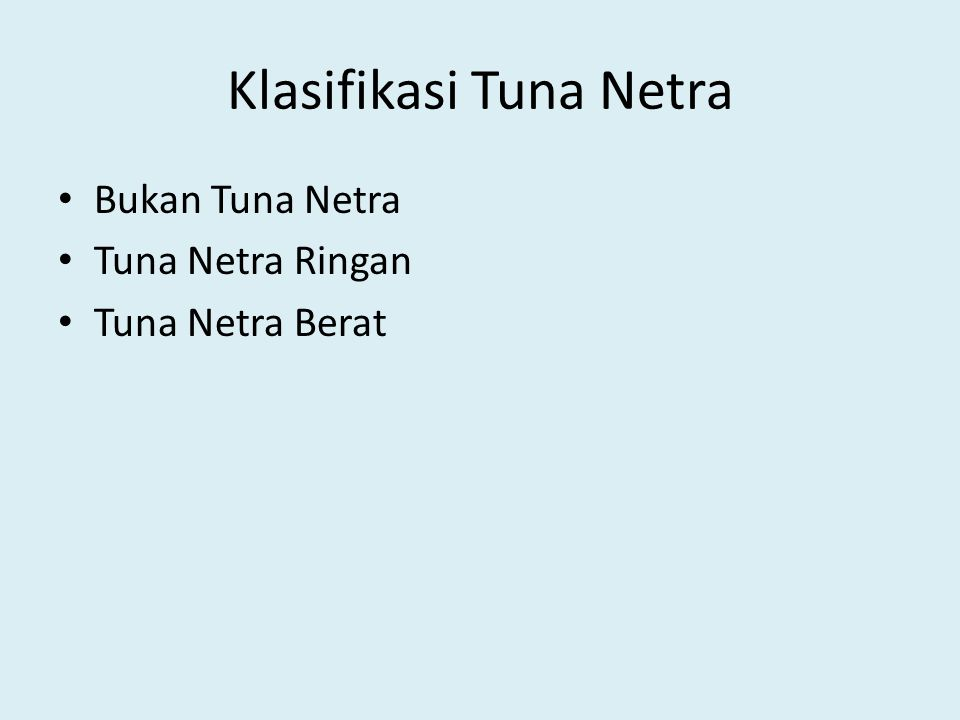 Bukan Tuna Netra Anak yang mempunyai kelainan penglihatan yang masih dapat disembuhkan melalui pengobatan atau alat optik tertentu.
