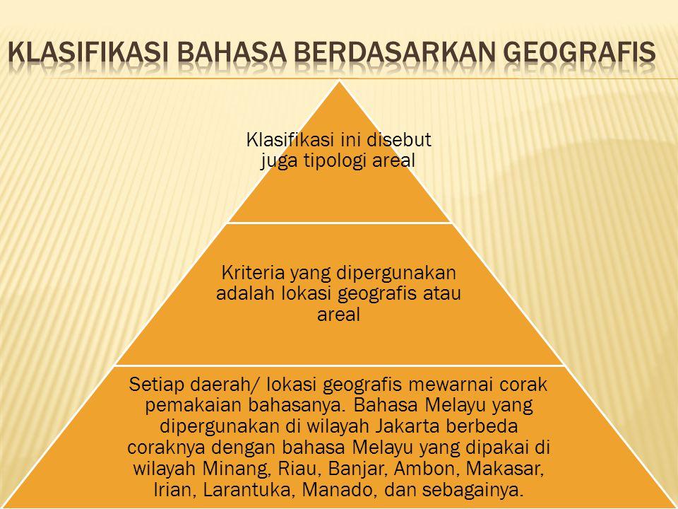 Klasifikasi ini disebut juga tipologi areal Kriteria yang dipergunakan adalah lokasi geografis atau areal Setiap daerah/ lokasi geografis mewarnai cor