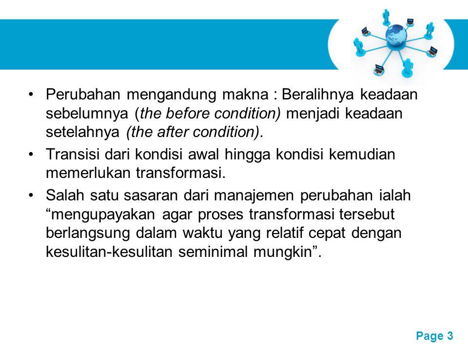 Free Powerpoint Templates Page 3 Perubahan mengandung makna : Beralihnya keadaan sebelumnya (the before condition) menjadi keadaan setelahnya (the aft