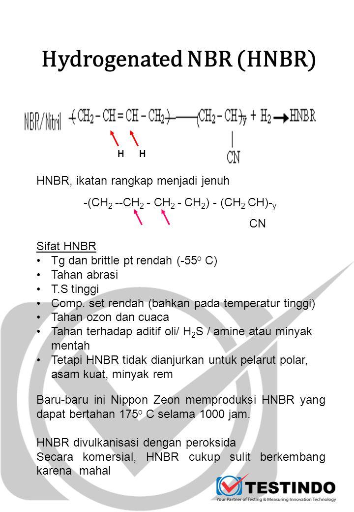 Hydrogenated NBR (HNBR) Sifat HNBR Tg dan brittle pt rendah (-55 o C) Tahan abrasi T.S tinggi Comp. set rendah (bahkan pada temperatur tinggi) Tahan o