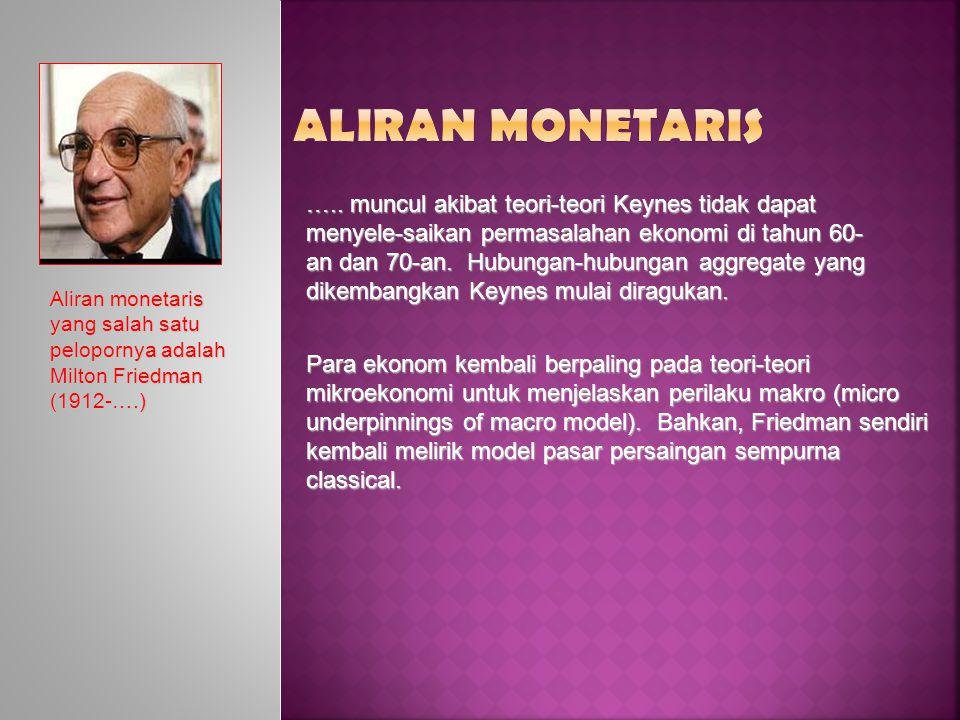  Sebaliknya kubu monetaris menganggap inflasi terjadi karena jumlah uang beredar terlalu banyak.