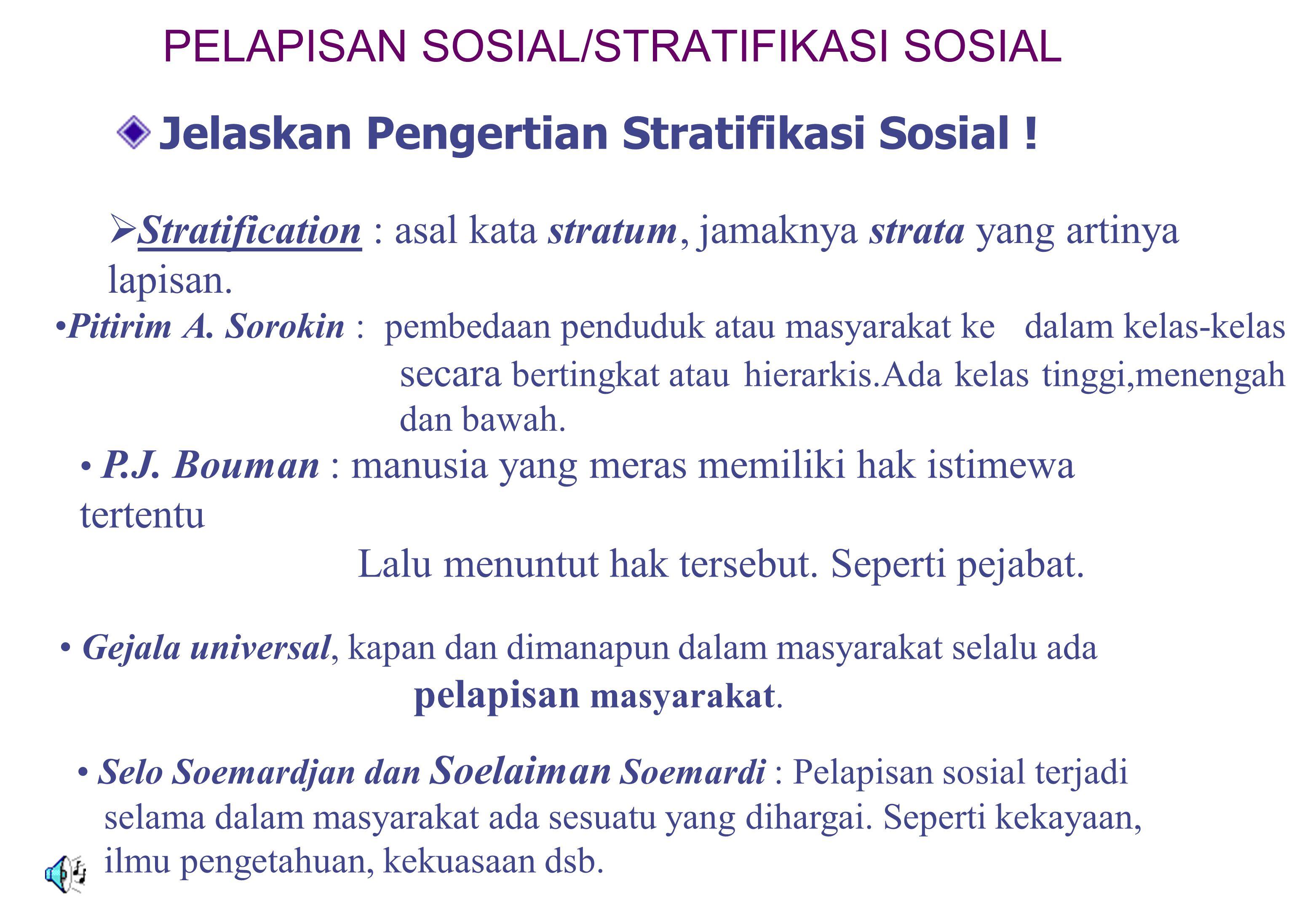 PELAPISAN SOSIAL/STRATIFIKASI SOSIAL Jelaskan Pengertian Stratifikasi Sosial .