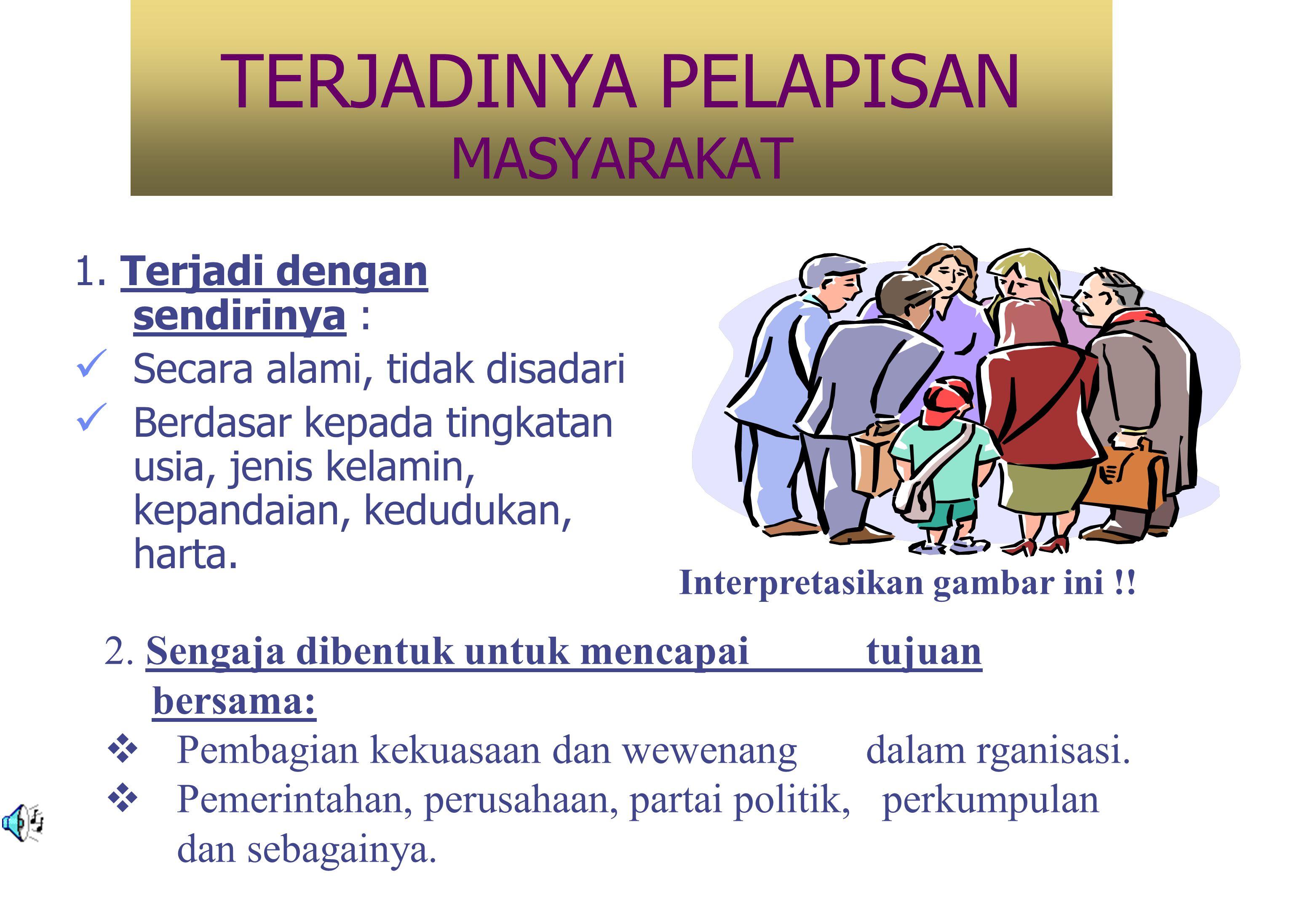 TERJADINYA PELAPISAN MASYARAKAT 1.