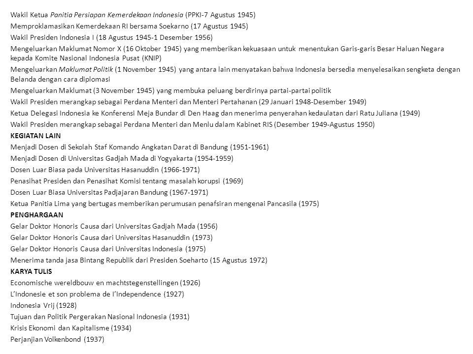 Wakil Ketua Panitia Persiapan Kemerdekaan Indonesia (PPKI-7 Agustus 1945) Memproklamasikan Kemerdekaan RI bersama Soekarno (17 Agustus 1945) Wakil Pre