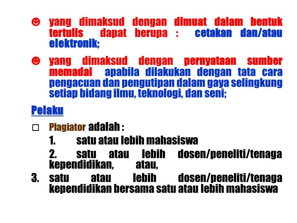 ☻yang dimaksud dengan dimuat dalam bentuk tertulis dapat berupa : cetakan dan/atau elektronik; ☻yang dimaksud dengan pernyataan sumber memadai apabila