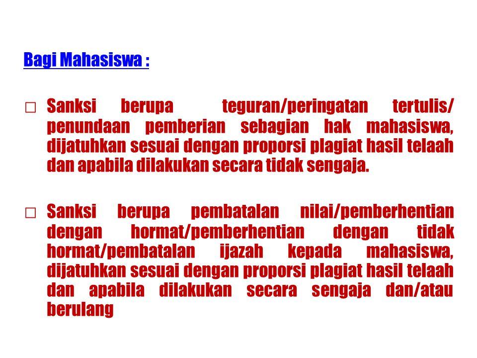 Bagi Mahasiswa : □Sanksi berupa teguran/peringatan tertulis/ penundaan pemberian sebagian hak mahasiswa, dijatuhkan sesuai dengan proporsi plagiat has