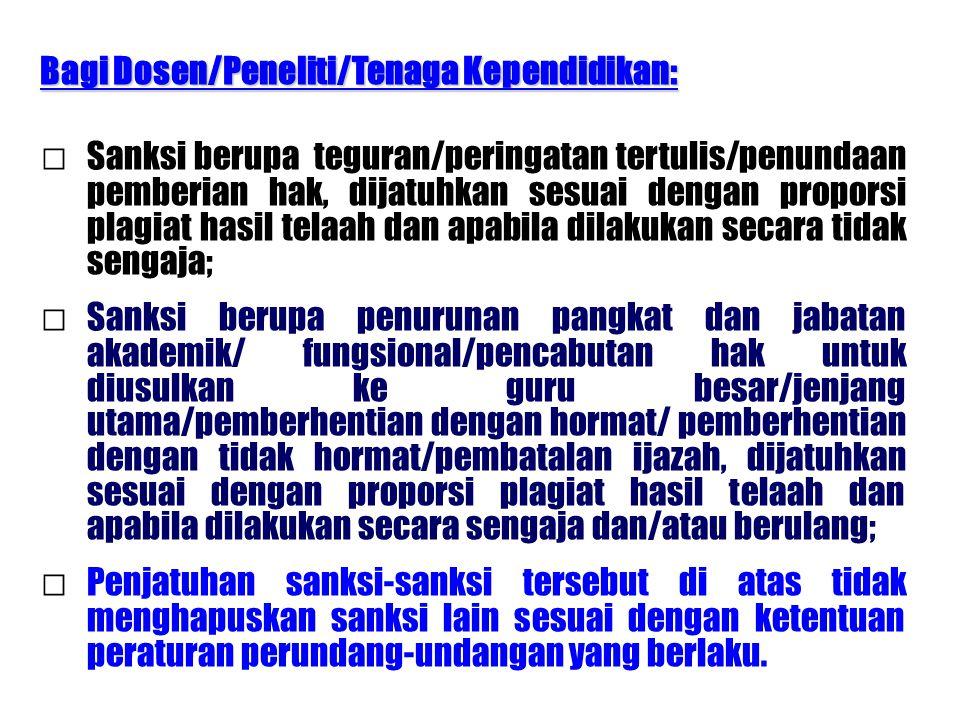 Bagi Dosen/Peneliti/Tenaga Kependidikan: □Sanksi berupa teguran/peringatan tertulis/penundaan pemberian hak, dijatuhkan sesuai dengan proporsi plagiat