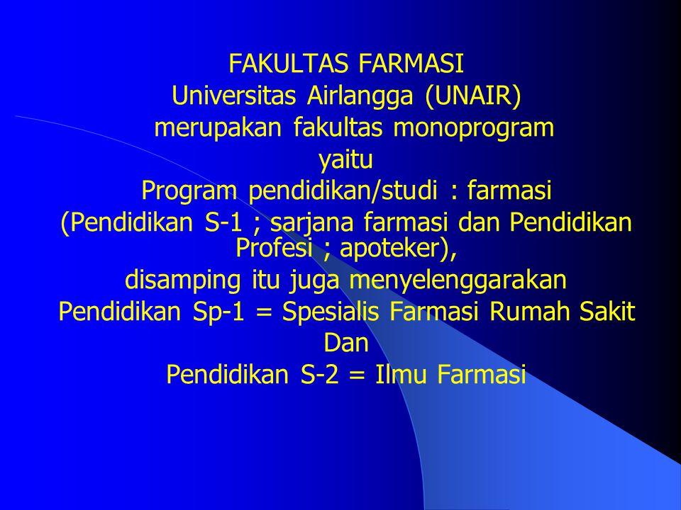 Nama: Fakultas Farmasi Universitas Airlangga Alamat: Kampus B UNAIR Jl. Dharmawangsa Dalam, Surabaya 60286 Telpon: 031-5033710 Facsimile: 031-5020514