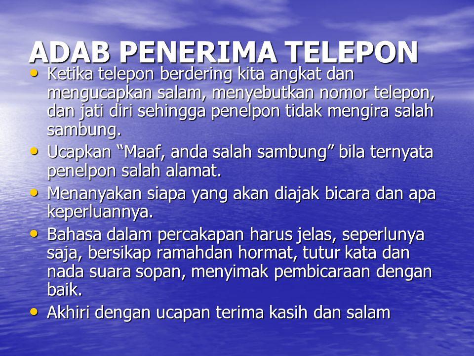 KESALAHAN UMUM BERTELEPON Tidak menjawab pertanyaan penelepon, tetapi langsung memanggil orang yang dicari. Tidak menjawab pertanyaan penelepon, tetap