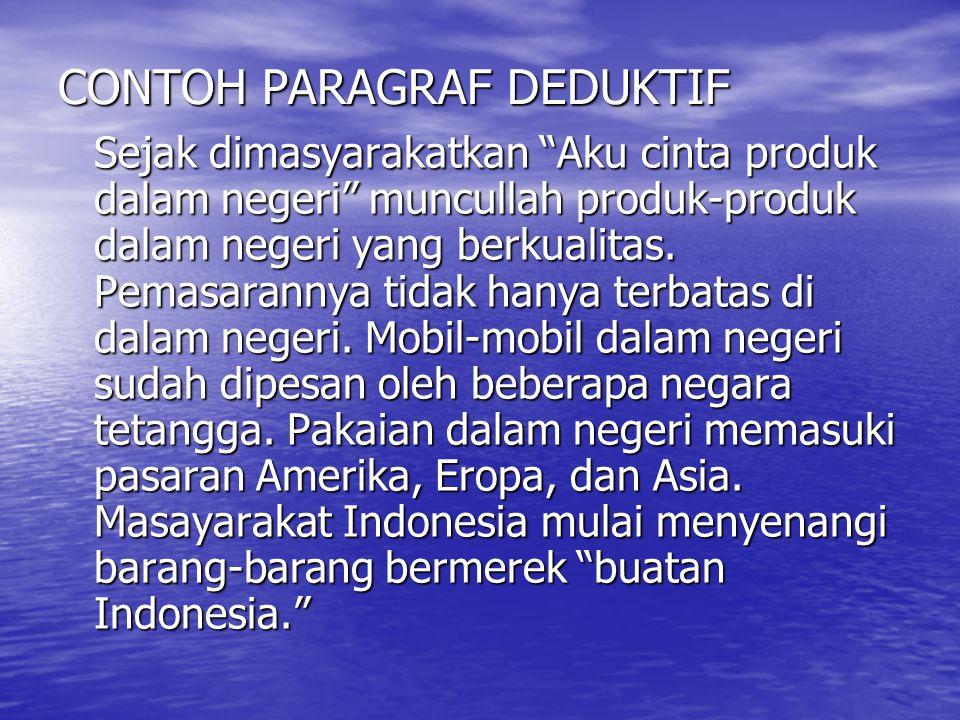 JENIS PARAGRAF 1. Paragraf deduktif Paragraf yang letak kalimat utama di awal paragraf 2. Paragraf induktif Paragraf yang letak kalimat utama di akhir
