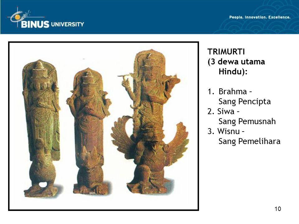 10 TRIMURTI (3 dewa utama Hindu): 1.Brahma – Sang Pencipta 2.