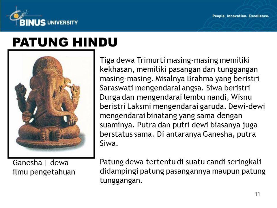 11 Ganesha | dewa ilmu pengetahuan PATUNG HINDU Tiga dewa Trimurti masing-masing memiliki kekhasan, memiliki pasangan dan tunggangan masing-masing.