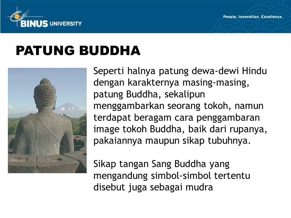 Seperti halnya patung dewa-dewi Hindu dengan karakternya masing-masing, patung Buddha, sekalipun menggambarkan seorang tokoh, namun terdapat beragam cara penggambaran image tokoh Buddha, baik dari rupanya, pakaiannya maupun sikap tubuhnya.