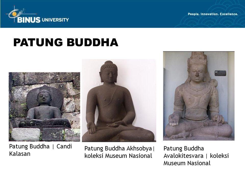 PATUNG BUDDHA Patung Buddha | Candi Kalasan Patung Buddha Akhsobya| koleksi Museum Nasional Patung Buddha Avalokitesvara | koleksi Museum Nasional