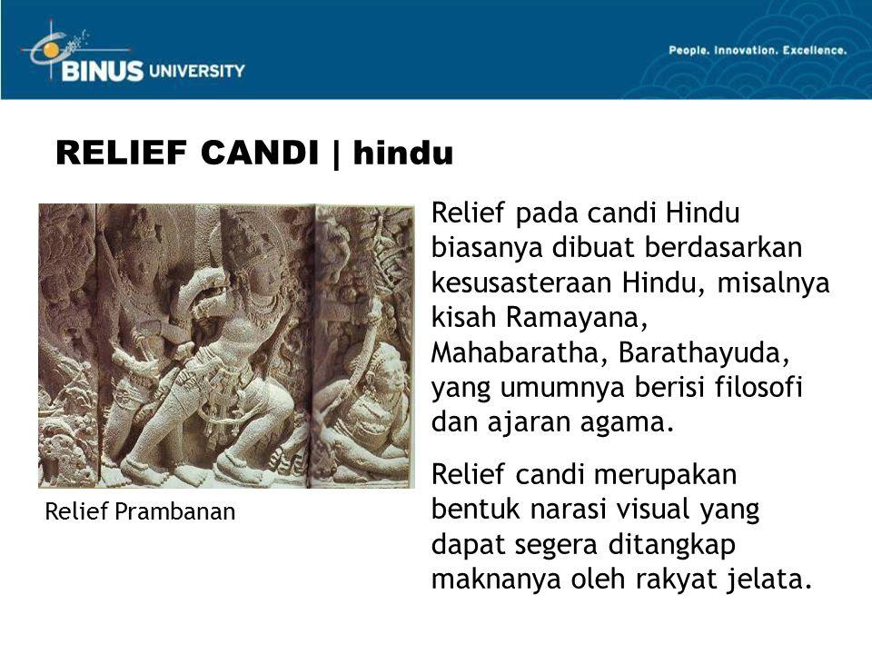 RELIEF CANDI | hindu Relief pada candi Hindu biasanya dibuat berdasarkan kesusasteraan Hindu, misalnya kisah Ramayana, Mahabaratha, Barathayuda, yang umumnya berisi filosofi dan ajaran agama.