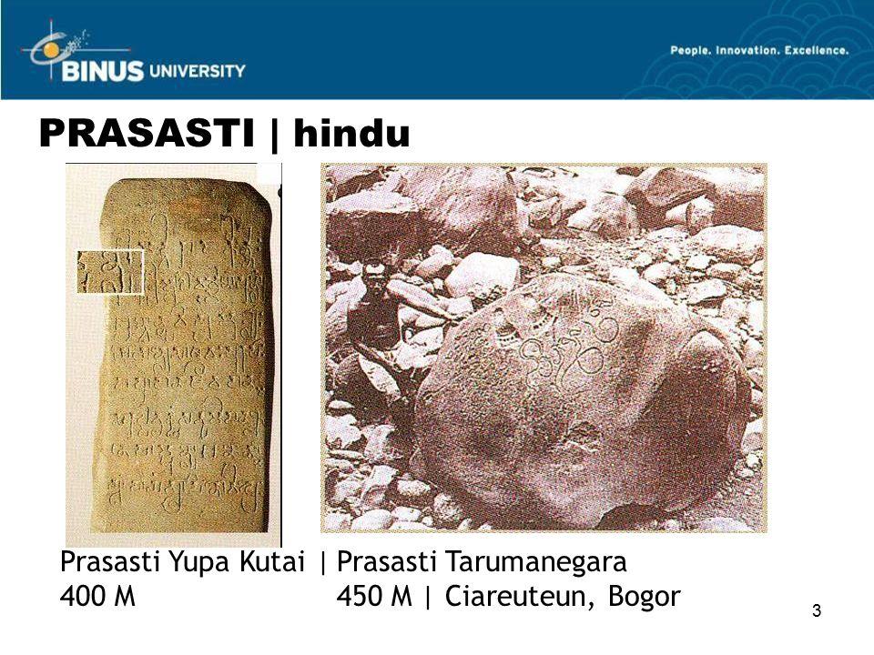 3 Prasasti Yupa Kutai | 400 M Prasasti Tarumanegara 450 M | Ciareuteun, Bogor PRASASTI | hindu