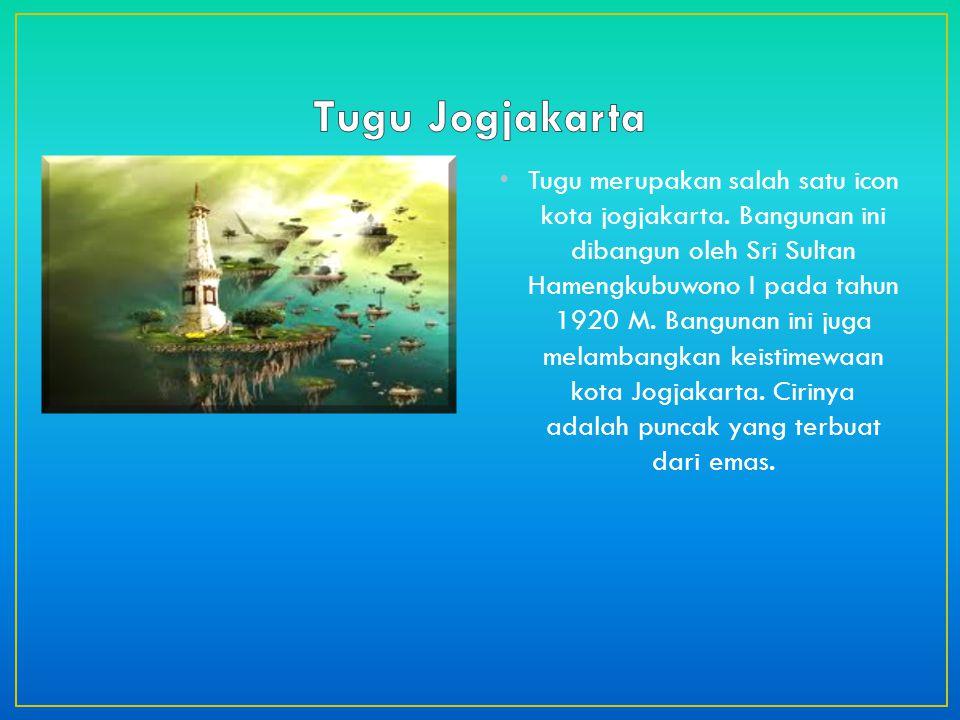 Tugu merupakan salah satu icon kota jogjakarta.