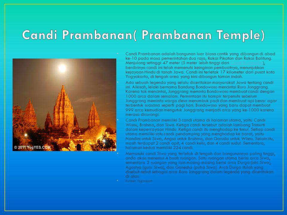 Candi Prambanan adalah bangunan luar biasa cantik yang dibangun di abad ke-10 pada masa pemerintahan dua raja, Rakai Pikatan dan Rakai Balitung.