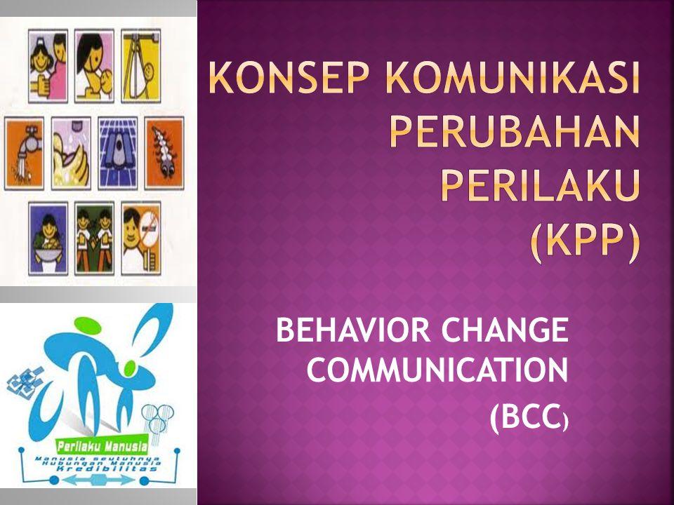 BEHAVIOR CHANGE COMMUNICATION (BCC )