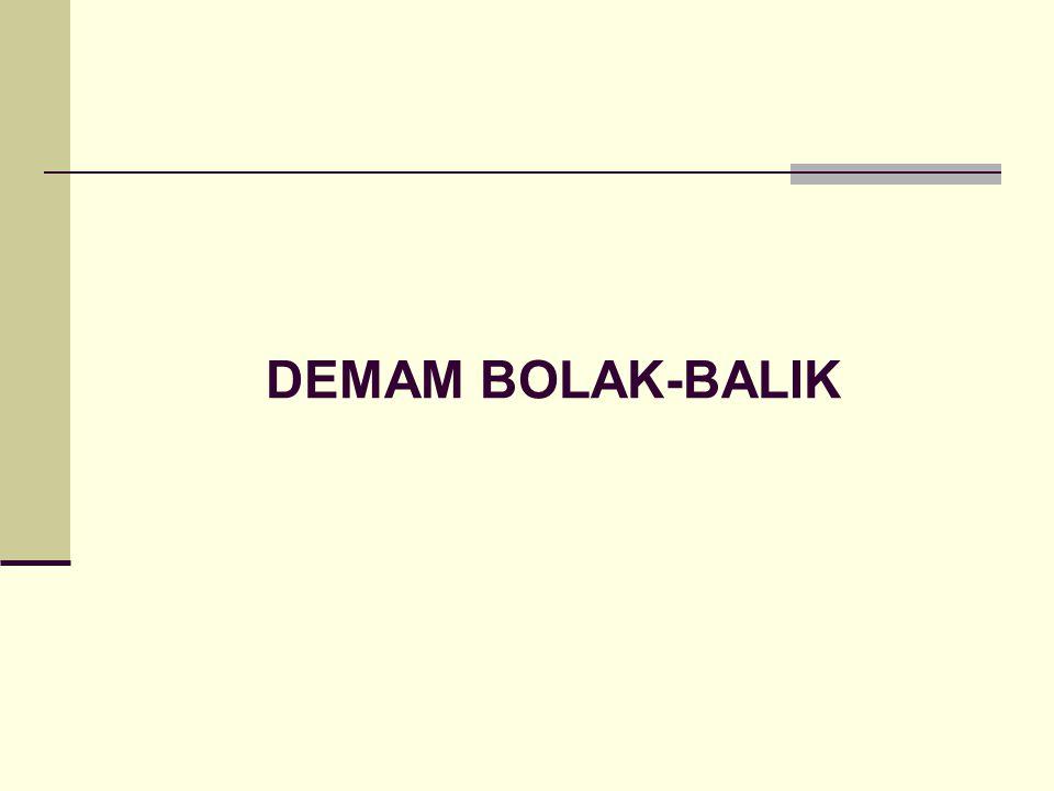 DEMAM BOLAK-BALIK
