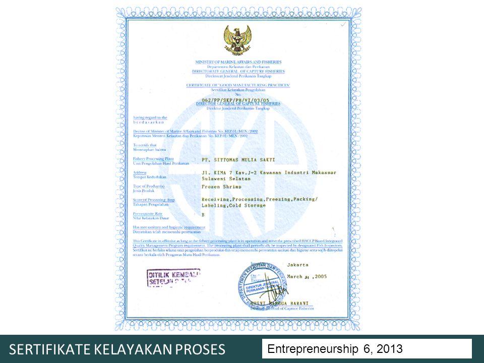 Entrepreneurship 5, Universitas Ciputra, 2011 SERTIFIKATE KELAYAKAN PROSES Entrepreneurship 6, 2013