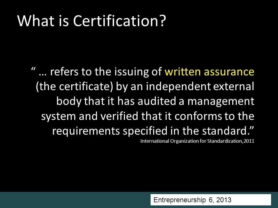 Entrepreneurship 5, Universitas Ciputra, 2011 What is Certification.