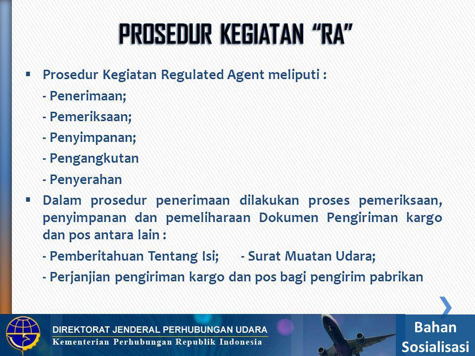  Dalam Prosedur Pemeriksaan dilakukan pemeriksaan keamanan  Pemeriksaan dilakukan dengan menggunakan peralatan pemeriksaan keamanan atau pemeriksaan secara manual.