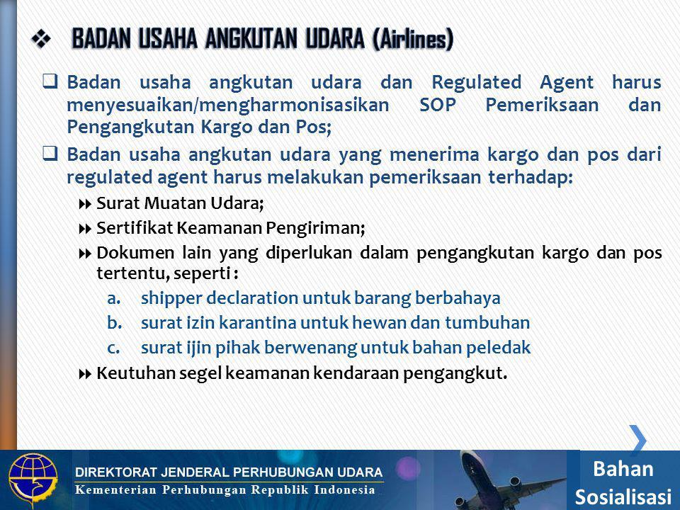  Badan usaha angkutan udara dan Regulated agent bersama- sama membuka segel keamanan kendaraan pengangkut saat proses penerimaan kargo dan pos.