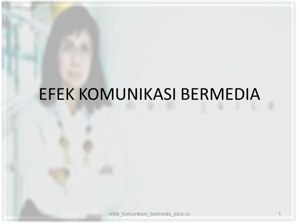 EFEK KOMUNIKASI BERMEDIA 1efek_komunikasi_bermedia_joice cs