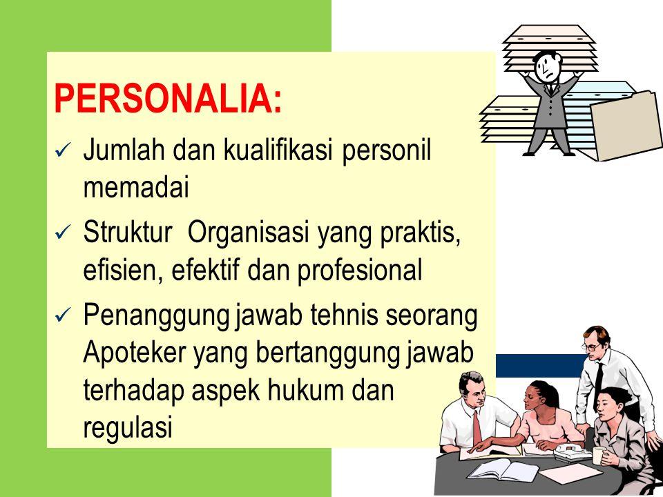PERSONALIA: Jumlah dan kualifikasi personil memadai Struktur Organisasi yang praktis, efisien, efektif dan profesional Penanggung jawab tehnis seorang