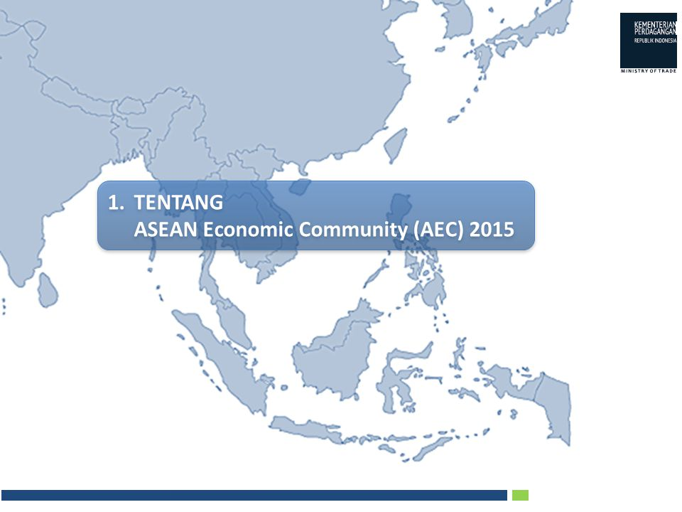 1.TENTANG ASEAN Economic Community (AEC) 2015