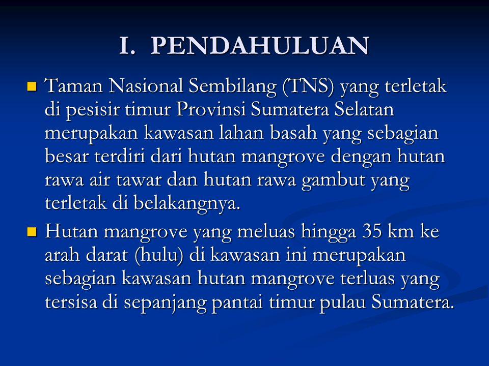 I. PENDAHULUAN Taman Nasional Sembilang (TNS) yang terletak di pesisir timur Provinsi Sumatera Selatan merupakan kawasan lahan basah yang sebagian bes