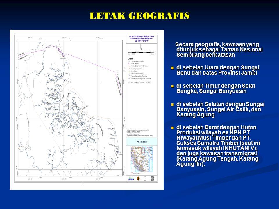 LETAK GEOGRAFIS Secara geografis, kawasan yang ditunjuk sebagai Taman Nasional Sembilang berbatasan di sebelah Utara dengan Sungai Benu dan batas Prov